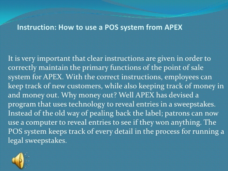 Instruction: How to use a POS system from APEX<br />It is very important that clear instructions are given in order to cor...