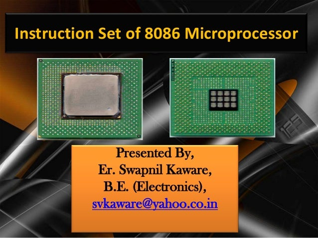 Instruction Set of 8086 Microprocessor              Presented By,           Er. Swapnil Kaware,            B.E. (Electroni...