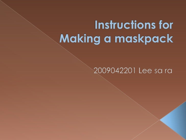 Instructions for Making a maskpack<br />2009042201 Lee sara<br />