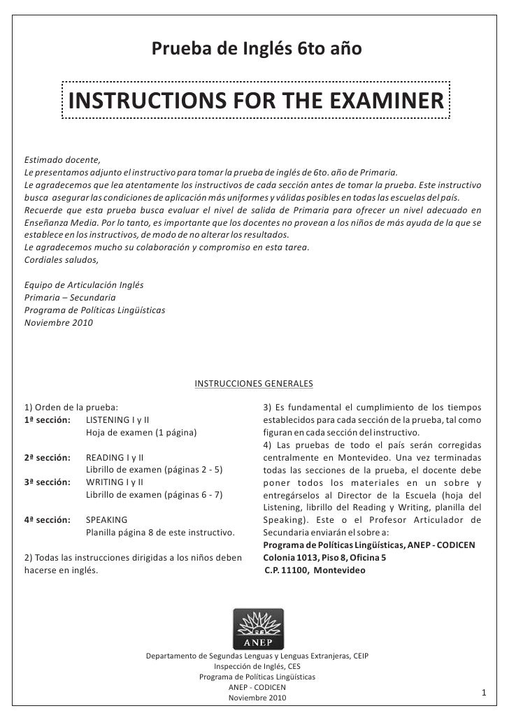 Prueba de Inglés 6to año          INSTRUCTIONS FOR THE EXAMINEREstimado docente,Le presentamos adjunto el instructivo para...