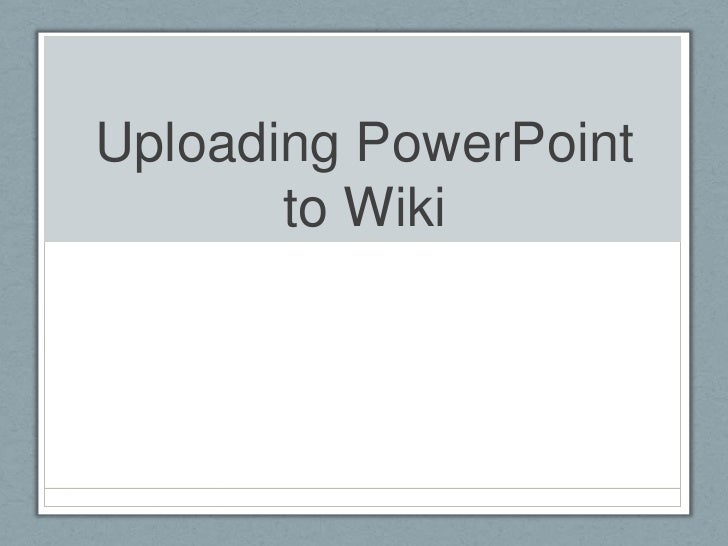 Uploading PowerPoint to Wiki<br />