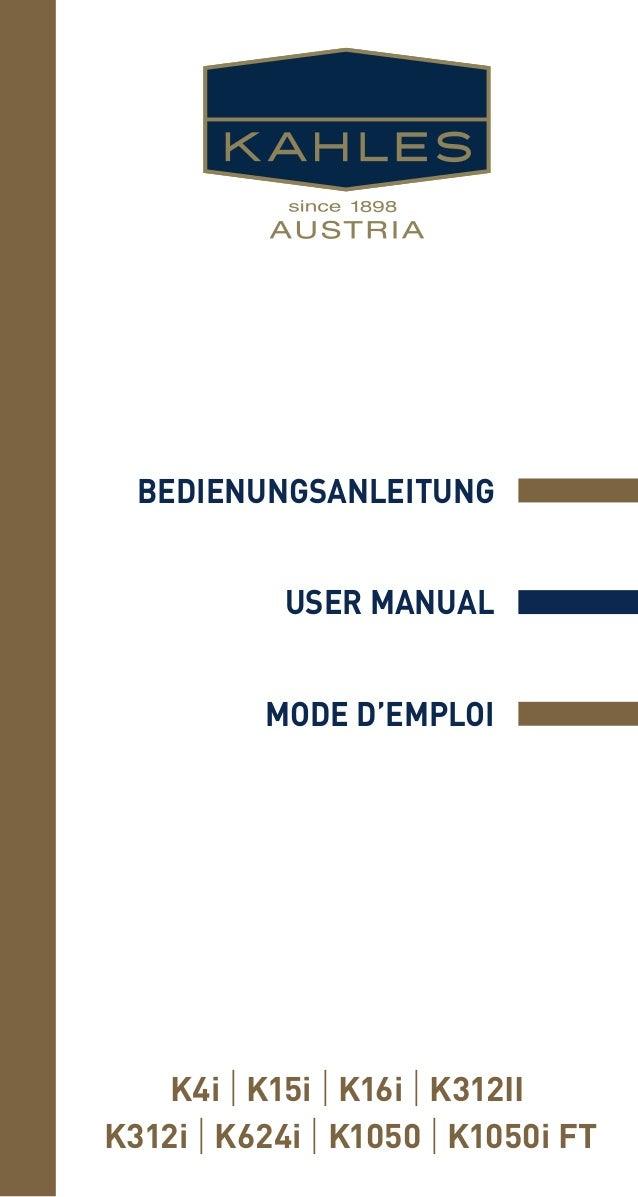 BedienungSANLEITUNG USER MANUAL MODE D'EMPLOI K4i | K15i | K16i | K312II K312i | K624i | K1050 | K1050i FT