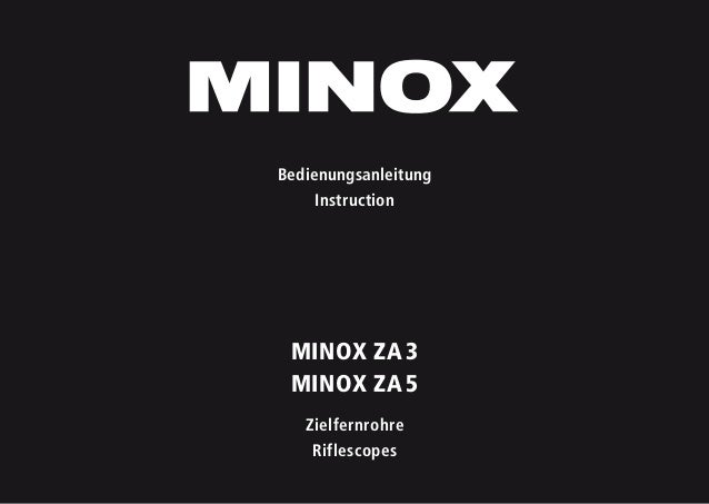 1 MINOX ZA 3 MINOX ZA 5 Zielfernrohre Riflescopes Bedienungsanleitung Instruction