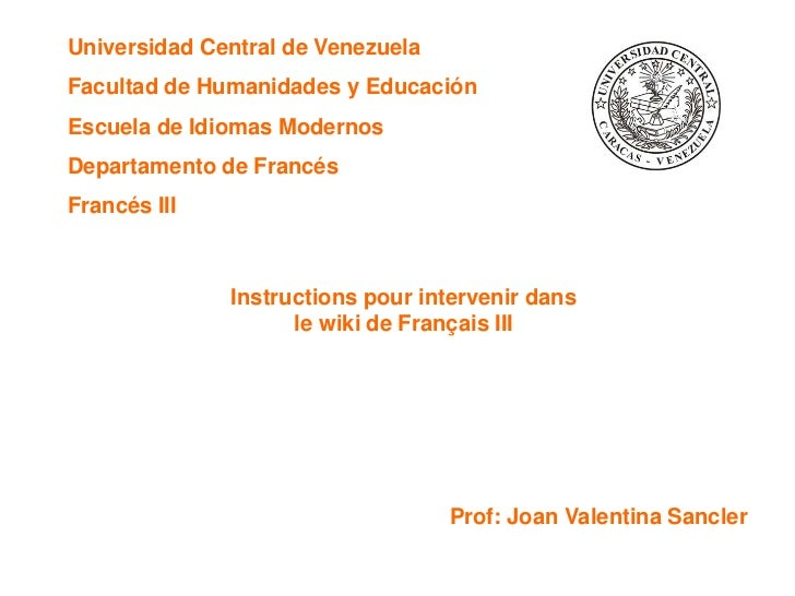Universidad Central de VenezuelaFacultad de Humanidades y EducaciónEscuela de Idiomas ModernosDepartamento de FrancésFranc...