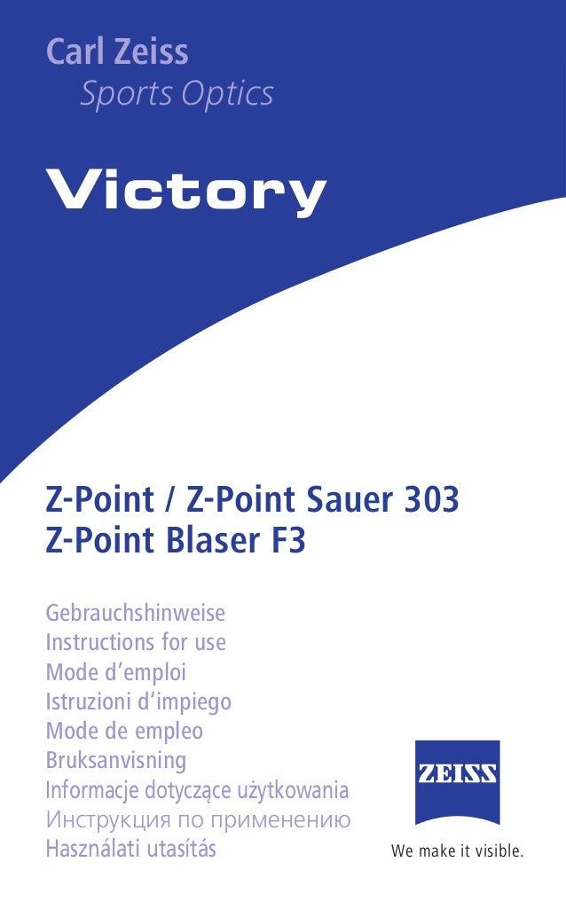 We make it visible. Carl Zeiss Sports Optics GmbH Carl Zeiss Group Gloelstrasse 3 – 5 D-35576 Wetzlar www.zeiss.de/sportso...