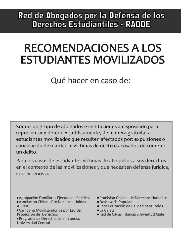 Red de Abogados por la Defensa de los   Derechos Estudiantiles - RADDE   RECOMENDACIONES A LOS  ESTUDIANTES MOVILIZADOS   ...