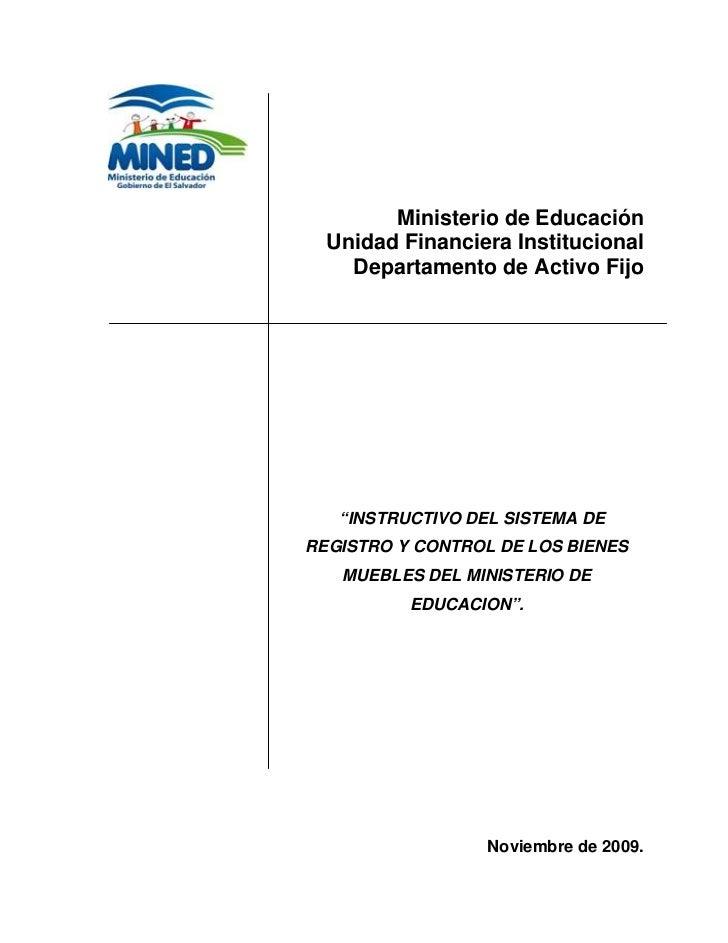 """Ministerio de Educación   Unidad Financiera Institucional     Departamento de Activo Fijo        """"INSTRUCTIVO DEL SISTEMA ..."""