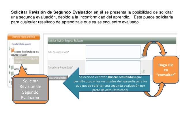 Solicitar Revisión de Segundo Evaluador en él se presenta la posibilidad de solicitar una segunda evaluación, debido a la ...