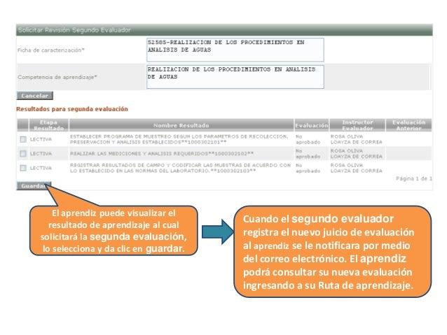 El aprendiz puede visualizar el resultado de aprendizaje al cual solicitará la segunda evaluación, lo selecciona y da clic...