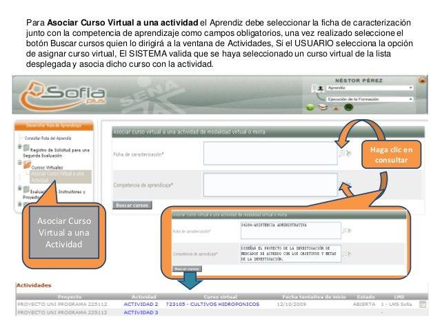 Para Asociar Curso Virtual a una actividad el Aprendiz debe seleccionar la ficha de caracterización junto con la competenc...