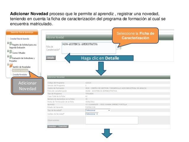 Adicionar Novedad proceso que le permite al aprendiz , registrar una novedad, teniendo en cuenta la ficha de caracterizaci...