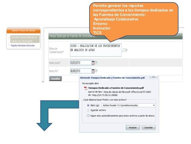 Permite generar los reportes correspondientes a los tiempos dedicados en las Fuentes de Conocimiento: Aprendizaje Colabora...
