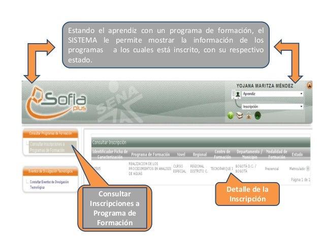Estando el aprendiz con un programa de formación, el SISTEMA le permite mostrar la información de los programas a los cual...