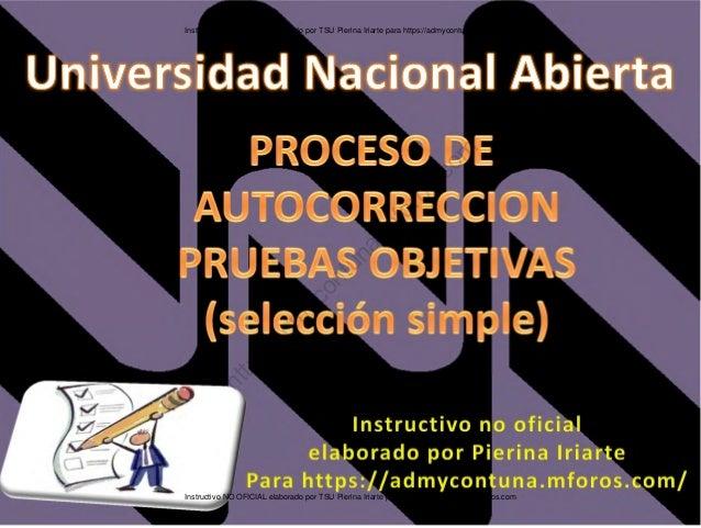 Instructivo NO OFICIAL elaborado por TSU Pierina Iriarte para https://admycontuna.mforos.com Instructivo NO OFICIAL elabor...