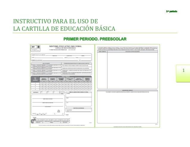 1er periodoINSTRUCTIVO PARA EL USO DELA CARTILLA DE EDUCACION BASICA               PRIMER PERIODO. PREESCOLAR             ...