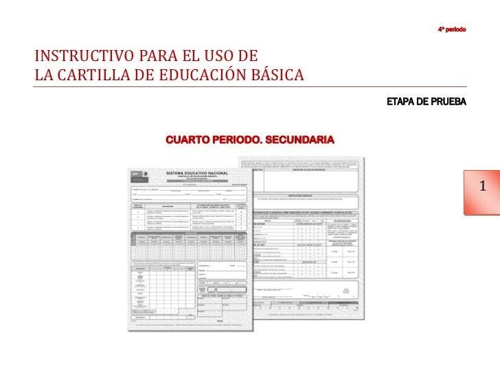 4º periodoINSTRUCTIVO PARA EL USO DELA CARTILLA DE EDUCACIÓN BÁSICA                                            ETAPA DE PR...