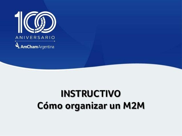 INSTRUCTIVO Cómo organizar un M2M