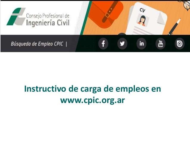 Instructivo de carga de empleos en www.cpic.org.ar