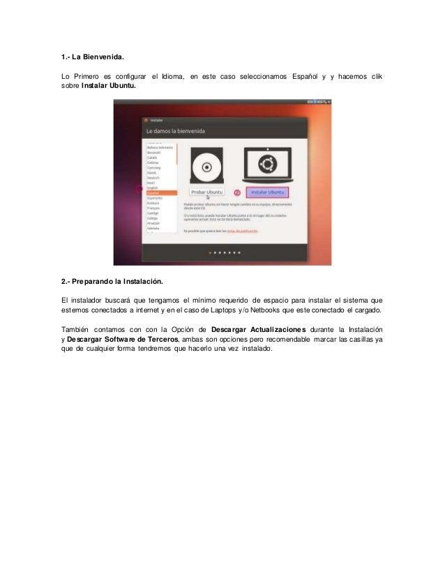 1.- La Bienvenida. Lo Primero es configurar el Idioma, en este caso seleccionamos Español y y hacemos clik sobre Instalar ...