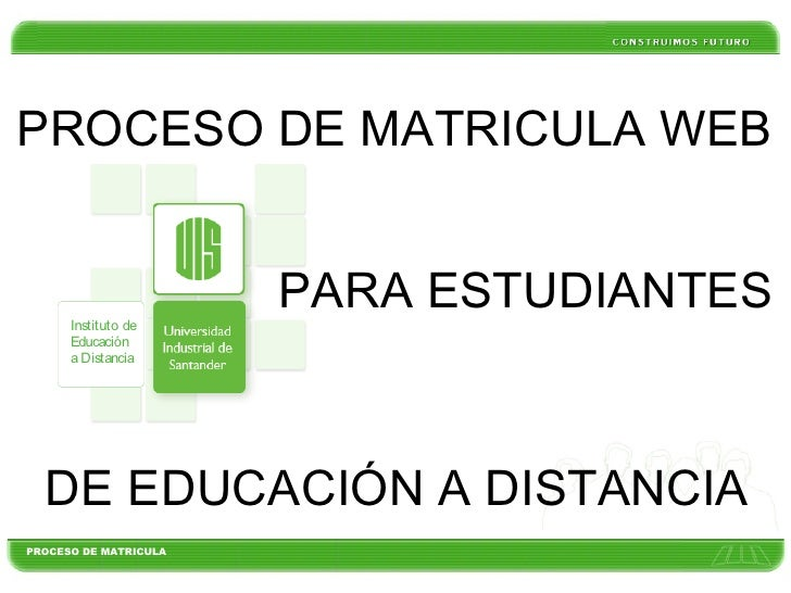 PROCESO DE MATRICULA WEB PARA ESTUDIANTES DE EDUCACIÓN A DISTANCIA