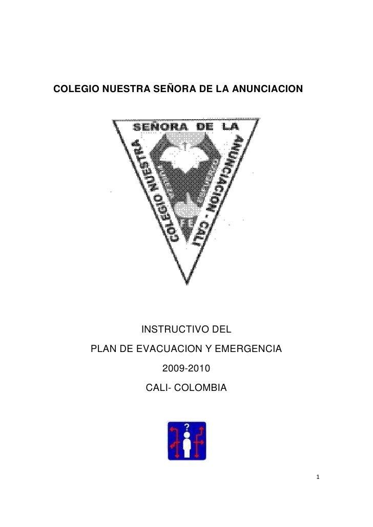 COLEGIO NUESTRA SEÑORA DE LA ANUNCIACION<br />INSTRUCTIVO DEL <br />PLAN DE EVACUACION Y EMERGENCIA<br />2009-2010<br />CA...