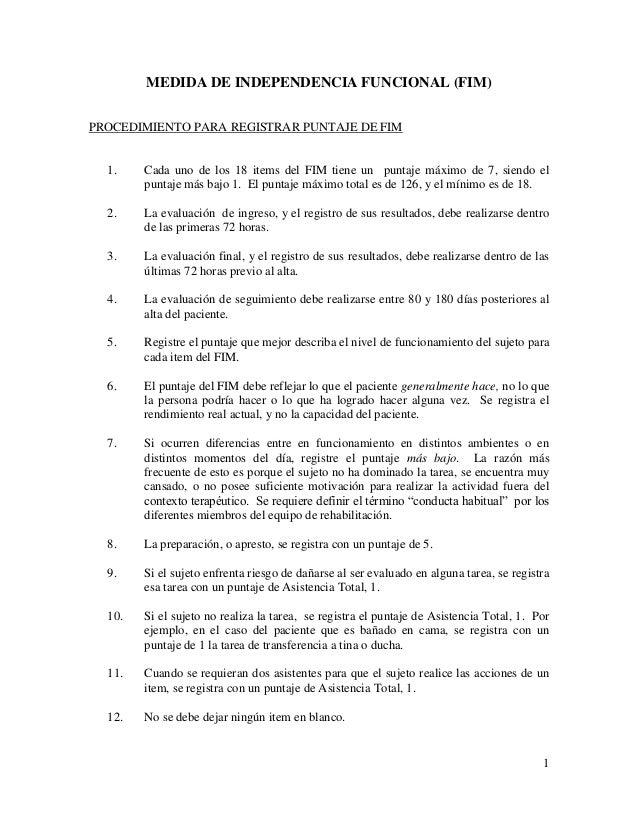 MEDIDA DE INDEPENDENCIA FUNCIONAL (FIM)PROCEDIMIENTO PARA REGISTRAR PUNTAJE DE FIM  1.    Cada uno de los 18 items del FIM...