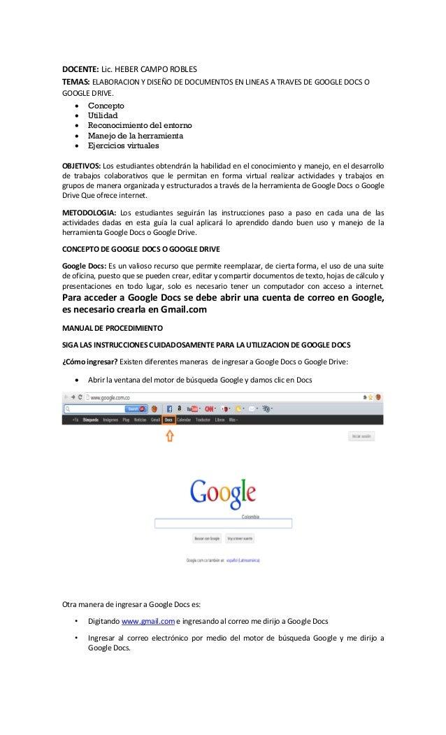 DOCENTE: Lic. HEBER CAMPO ROBLES TEMAS: ELABORACION Y DISEÑO DE DOCUMENTOS EN LINEAS A TRAVES DE GOOGLE DOCS O GOOGLE DRIV...