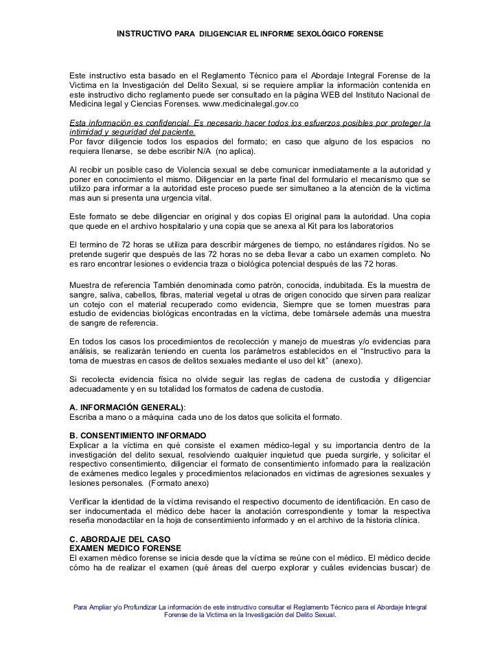 INSTRUCTIVO PARA DILIGENCIAR EL INFORME SEXOLÓGICO FORENSEEste instructivo esta basado en el Reglamento Técnico para el Ab...