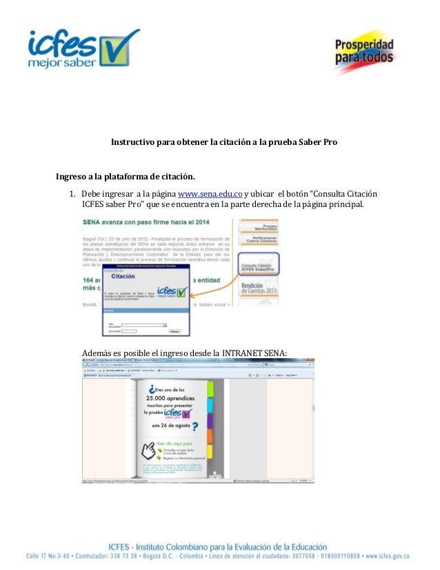 Instructivo para obtener la citación a la prueba Saber ProIngreso a la plataforma de citación.   1. Debe ingresar a la pág...
