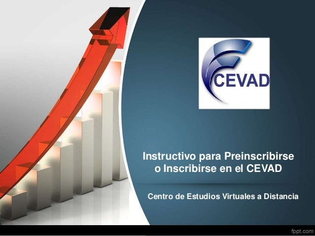 Instructivo para Preinscribirse o Inscribirse en el CEVAD Centro de Estudios Virtuales a Distancia