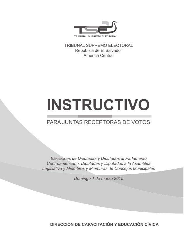 República de El Salvador América Central INSTRUCTIVO PARA JUNTAS RECEPTORAS DE VOTOS Elecciones de Diputadas y Diputados a...