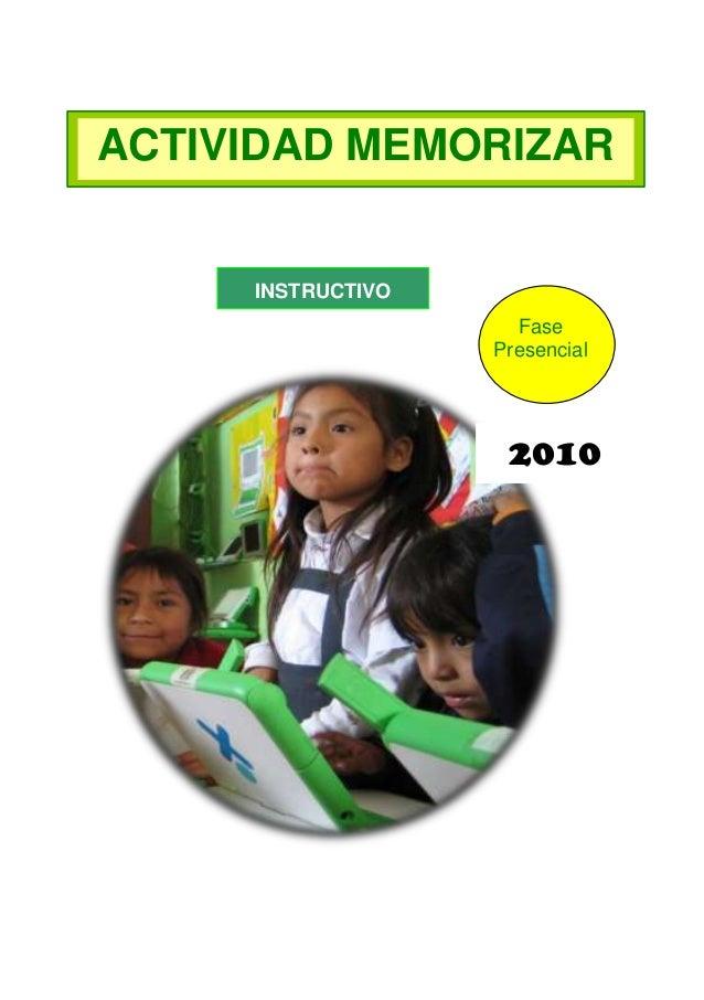 ACTIVIDAD MEMORIZAR  INSTRUCTIVO Fase Presencial  2010