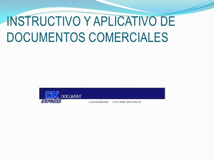 INSTRUCTIVO Y APLICATIVO DE DOCUMENTOS COMERCIALES<br />