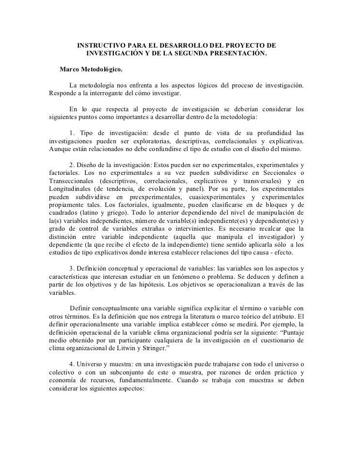 INSTRUCTIVO PARA EL DESARROLLO DEL PROYECTO DE            INVESTIGACIÓN Y DE LA SEGUNDA PRESENTACIÓN.   Marco Metodológico...