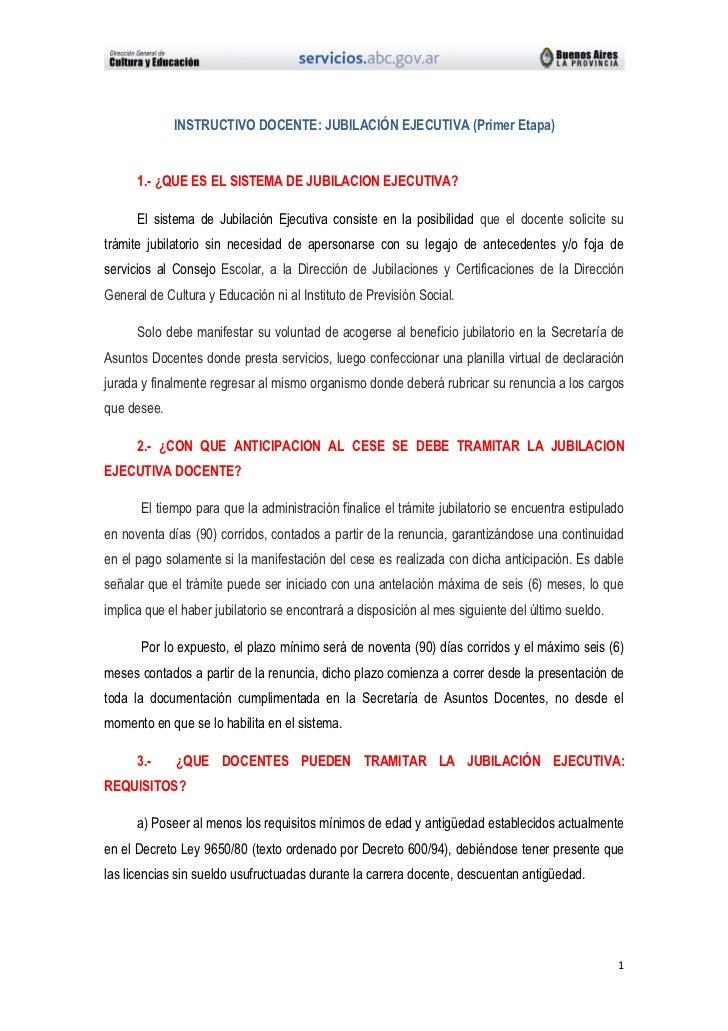 INSTRUCTIVO DOCENTE: JUBILACIÓN EJECUTIVA (Primer Etapa)      1.- ¿QUE ES EL SISTEMA DE JUBILACION EJECUTIVA?      El sist...