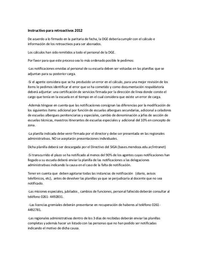 Instructivo para retroactivos 2012De acuerdo a lo firmado en la paritaria de fecha, la DGE debería cumplir con el cálculo ...