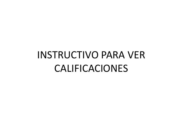 INSTRUCTIVO PARA VER CALIFICACIONES