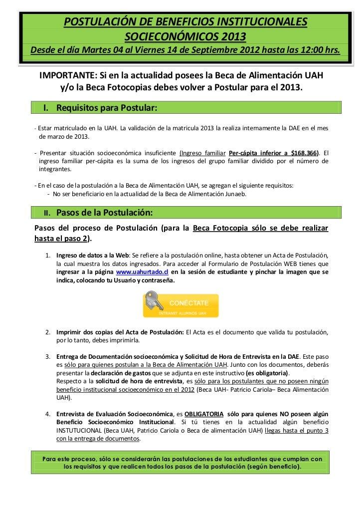 POSTULACIÓN DE BENEFICIOS INSTITUCIONALES imado estudiante:                          SOCIECONÓMICOS 2013 Lea con atención ...