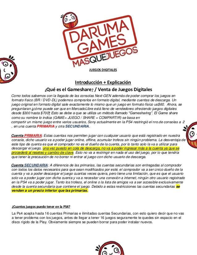 JUEGOS DIGITALES Introducción + Explicación ¿Qué es el Gameshare? / Venta de Juegos Digitales Como todos sabemos con la ll...