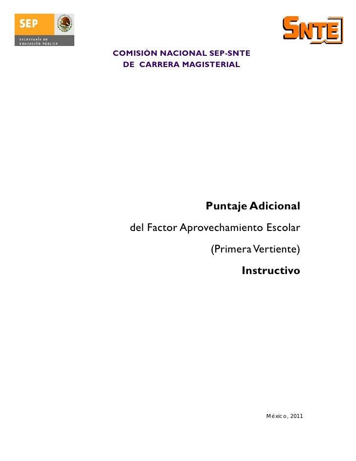 COMISIÓN NACIONAL SEP-SNTE  DE CARRERA MAGISTERIAL                  Puntaje Adicional   del Factor Aprovechamiento Escolar...