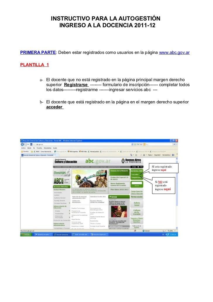 INSTRUCTIVO PARA LA AUTOGESTIÓN                  INGRESO A LA DOCENCIA 2011-12PRIMERA PARTE: Deben estar registrados como ...