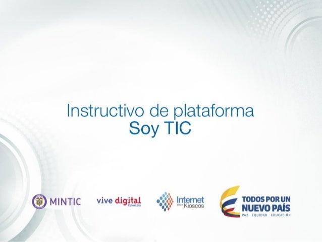 Hola, amigo gestor. Qué bueno volver a encontrarnos. Hoy te presentaremos Soy TIC, una plataforma de educación en línea qu...