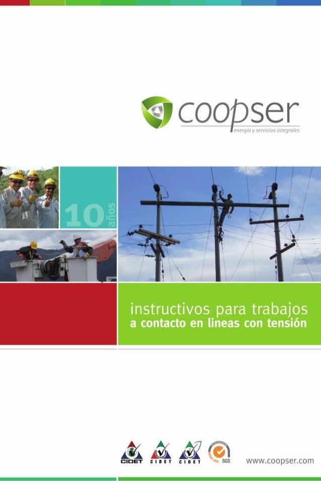 índice Líneas energizadas  03 Seguridad en líneas energizadas  04 Elementos de protección personal y Colectiva...