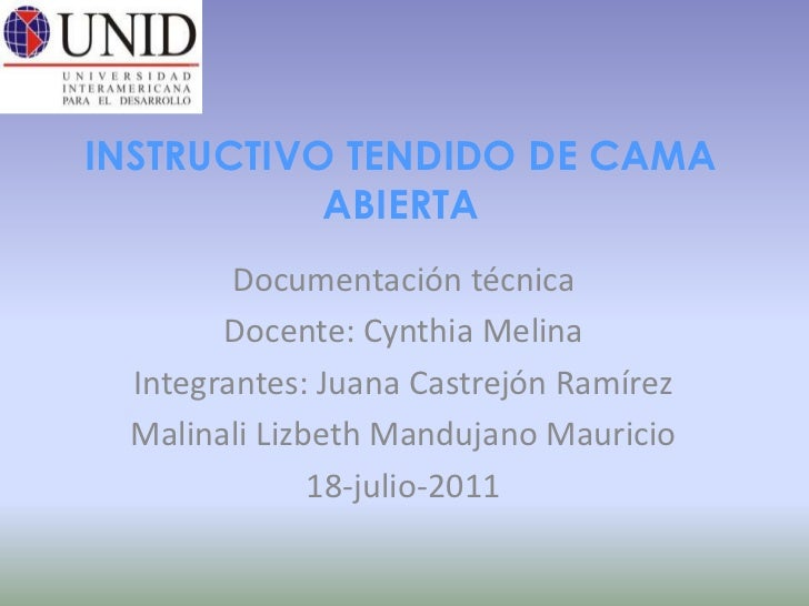 INSTRUCTIVO TENDIDO DE CAMA ABIERTA<br />Documentación técnica<br />Docente: Cynthia Melina<br />Integrantes: Juana Castre...