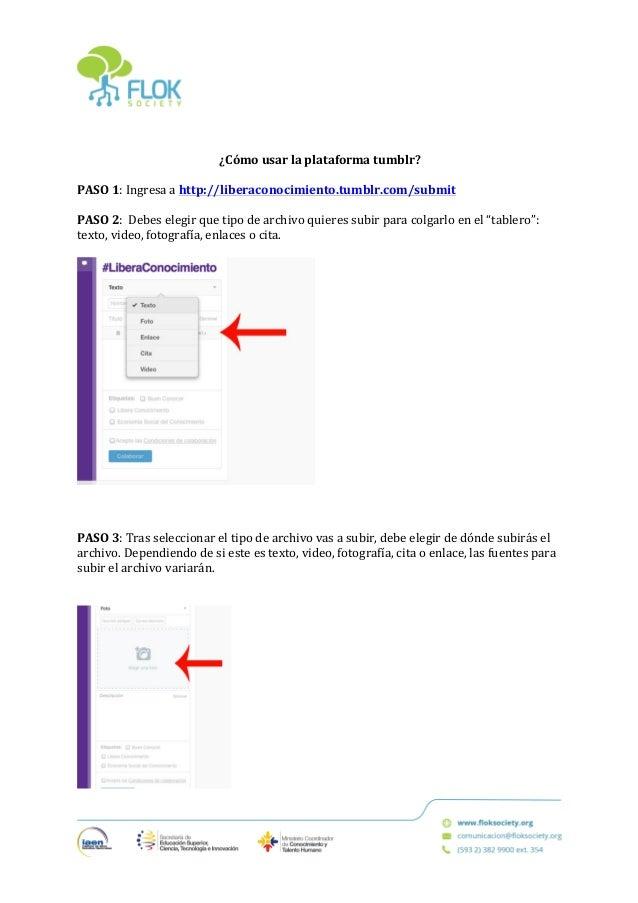 ¿Cómo  usar  la  plataforma  tumblr?      PASO  1:  Ingresa  a  http://liberacon...