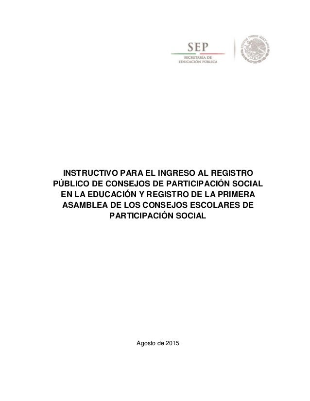 INSTRUCTIVO PARA EL INGRESO AL REGISTRO PÚBLICO DE CONSEJOS DE PARTICIPACIÓN SOCIAL EN LA EDUCACIÓN Y REGISTRO DE LA PRIME...