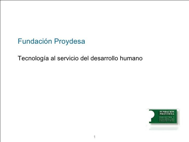 Fundación Proydesa Tecnología al servicio del desarrollo humano