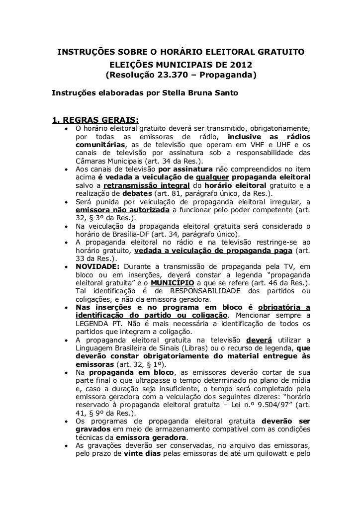 INSTRUÇÕES SOBRE O HORÁRIO ELEITORAL GRATUITO                ELEIÇÕES MUNICIPAIS DE 2012               (Resolução 23.370 –...