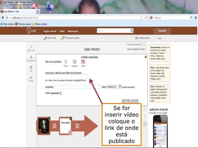 Se for inserir vídeo coloque o link de onde está publicado