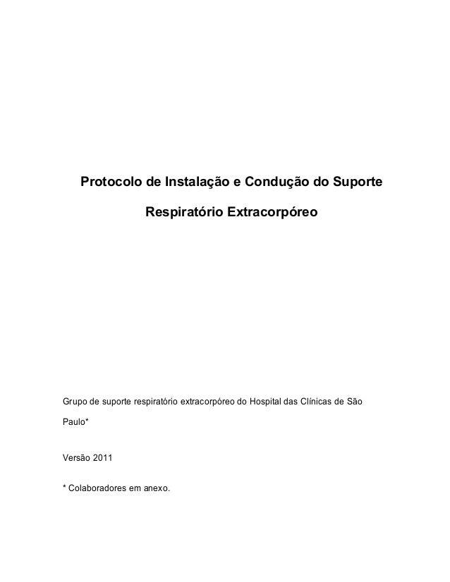 Protocolo de Instalação e Condução do SuporteRespiratório ExtracorpóreoGrupo de suporte respiratório extracorpóreo do Hosp...